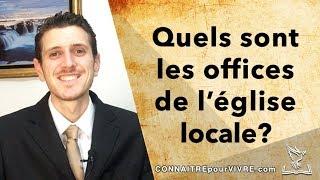 Quels sont les offices de l'église locale?