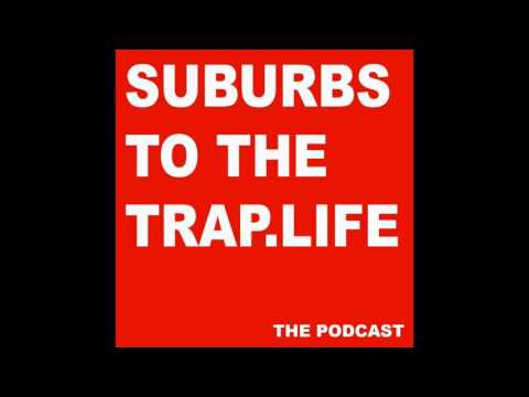 Suburbs To The Trap Podcast Intro