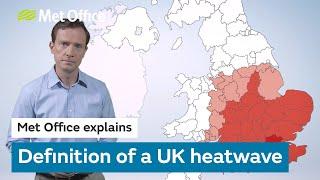 Definition of a UK heatwave