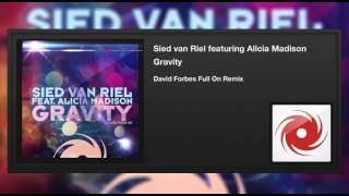 Sied van Riel featuring Alicia Madison - Gravity (David Forbes Full On Remix)