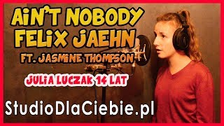 Ain't Nobody (Loves Me Better) Felix Jaehn ft. Jasmine Thompson (cover by Julia Łuczak)