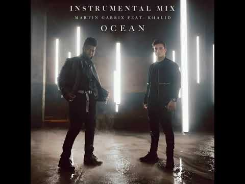 Martin garrix ft. Khalid - Ocean (Instrumental mix)