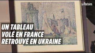 Un tableau de Signac volé en France a été retrouvé en Ukraine