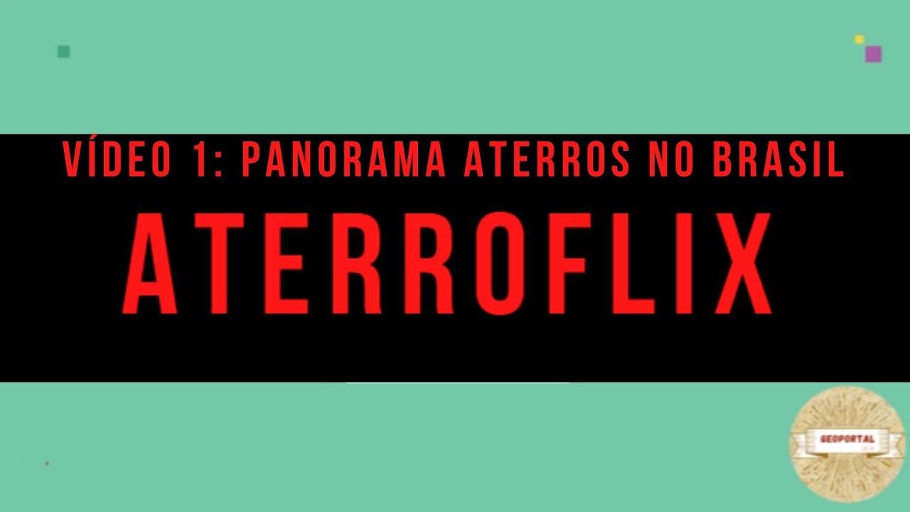 ATERROFLIX: Vídeo 01 - Panorama Aterros no Brasil