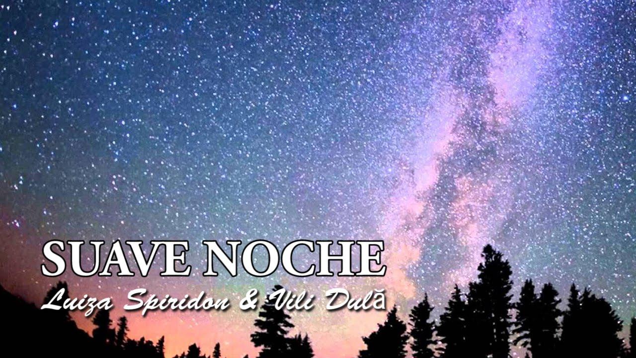 Suave Noche | Luiza Spiridon y Vili Dula