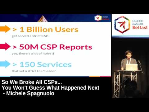 AppSec EU 2017 So We Broke All CSPs    You Won't Guess What Happened Next by Michele Spagnuolo