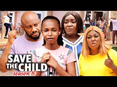 SAVE THE CHILD SEASON 8(Trending New Movie)Yul Edochie 2021 Latest Nigerian Blockbuster Movie 720