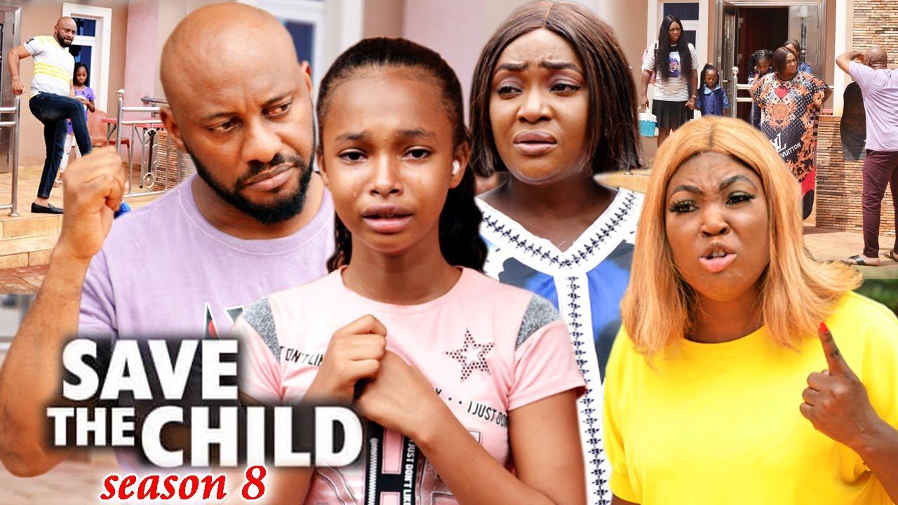 Download SAVE THE CHILD SEASON 8(Trending New Movie)Yul Edochie 2021 Latest Nigerian Blockbuster Movie 720
