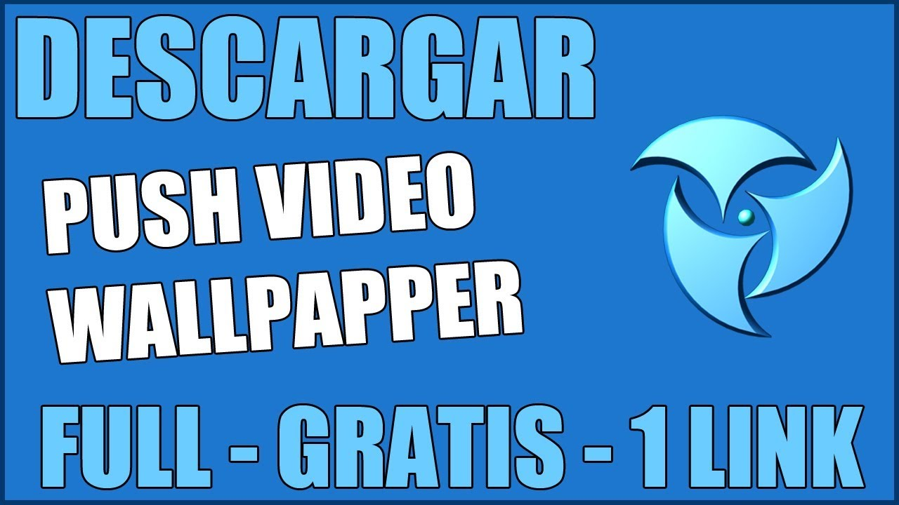 Descargar Push Video Wallpaper Full Español Gratis 1 Link Mega