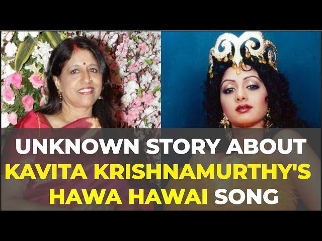 Unknown Story About Kavita Krishnamurthy's Hawa Hawai Song