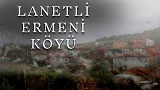 Lanetli Ermeni Köyü - Korku Hikayeleri - Cİn Hikayeleri - Yaşanmış Korku Hikayeleri