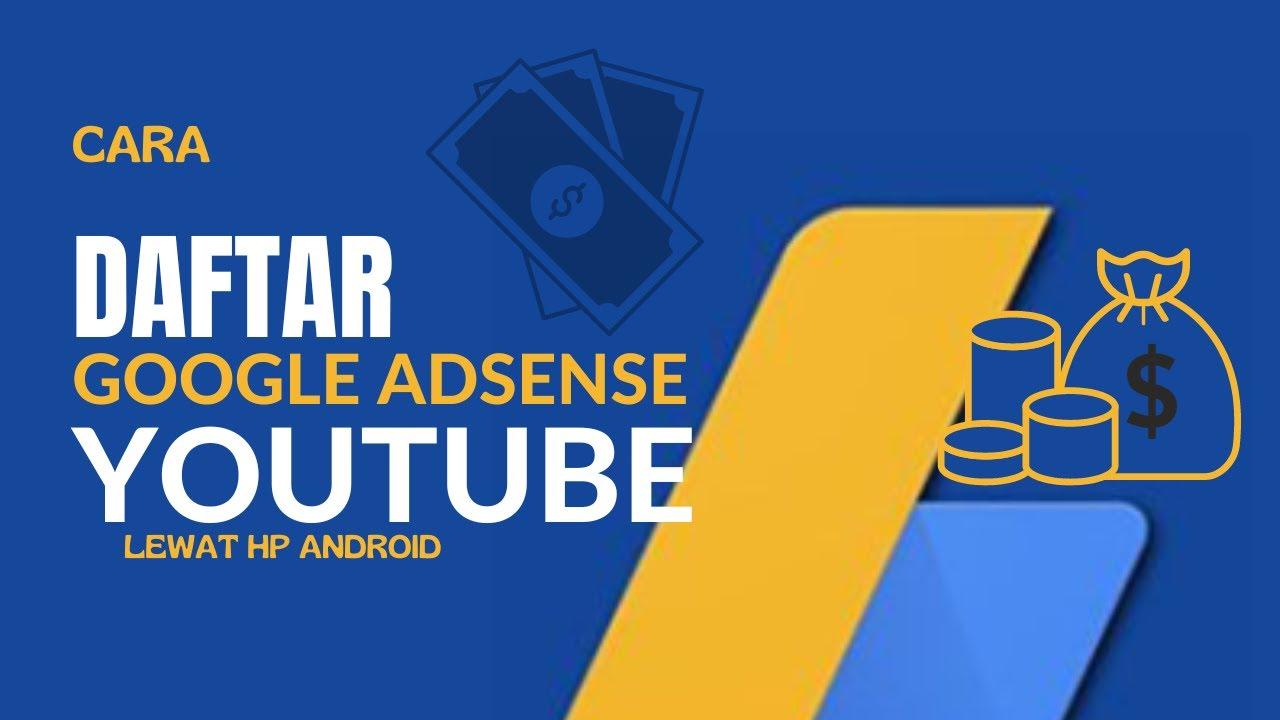 Cara Daftar Google Adsense Youtube Lewat HP Android - YouTube