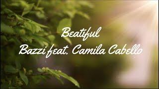 Bazzi feat. Camila Cabello - Beautiful (Lyrics)