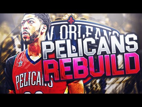 REBUILDING THE NEW ORLEANS PELICANS! GREATEST TEAM EVER MADE! NBA 2K18 MY LEAGUE