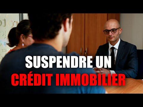 Comment suspendre un crédit immobilier (ancien banquier)
