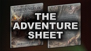 THE ADVENTURE SHEET (D100 DUNGEON)