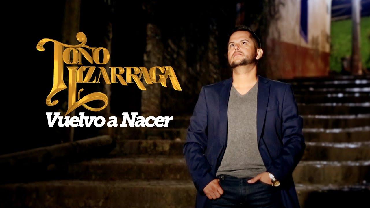 Toño Lizárraga - Vuelvo a Nacer