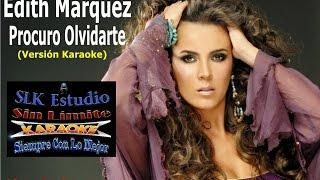 Edith Márquez - Procuro Olvidarte - Karaoke Full