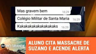 Aluno de Santa Maria faz menção a massacre de Suzano e acende alerta - SBT Rio Grande - 18/03/19