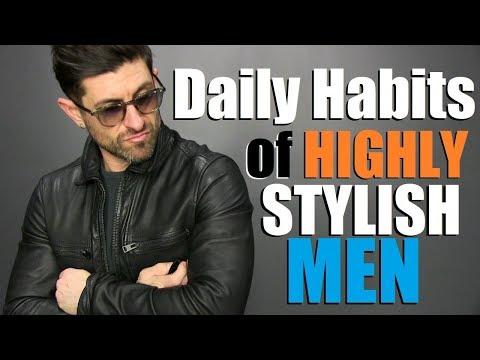 6 Daily Habits Of Highly STYLISH Men!