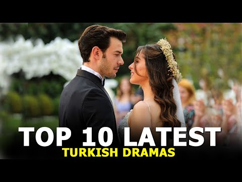 Top 10 Latest Turkish Drama Series You Must See in Summer 2021