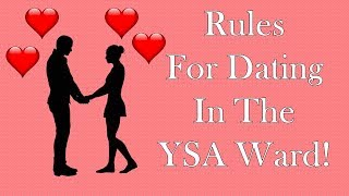 Rules For Dating In The YSA Ward!