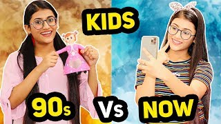 Kids : 90's Vs. Now | SAMREEN ALI | CHILDREN'S Day Special