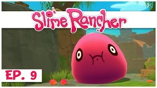 Slime Rancher - Ep. 9 - Unlocking the Slime Key! - Gameplay Let's Play - Pre-Alpha