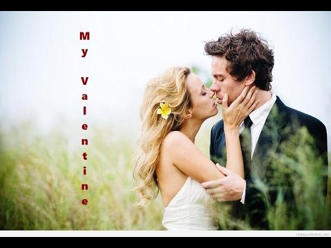 💕 Happy Valentine's Day 2017 💕 - My Valentine (beautiful love song)