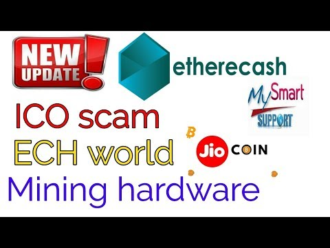 Etherecash, JIO COIN, ICO SCAM, MINING HARDWARE, ECH WORLD