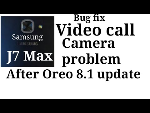 samsung j7 max after Oreo update video call problem || j7 max after Oreo  update camera problem