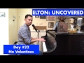 ELTON: UNCOVERED - No Valentines (#32 of 70)