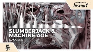 SLUMBERJACK &amp Machine Age - Daggers [Monstercat Release]