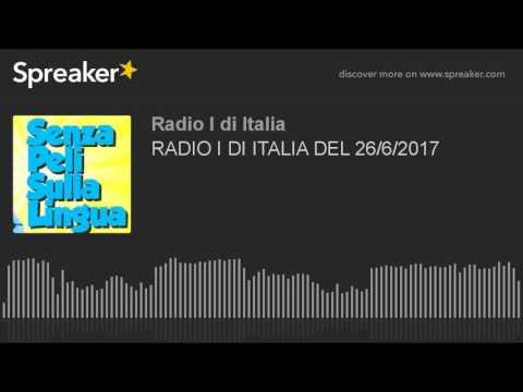 RADIO I DI ITALIA DEL 26/6/2017