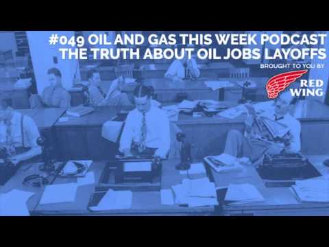 #049 OGTW: The Truth About Oil Jobs Layoffs