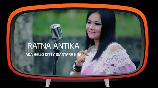 Ratna Antika - Ada Hello Kitty Diantara Kita - (Official Music Video)