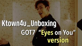 "[Ktown4u Unboxing] GOT7 - 8th Mini [Eyes on You] ""EYES"" version 갓세븐"