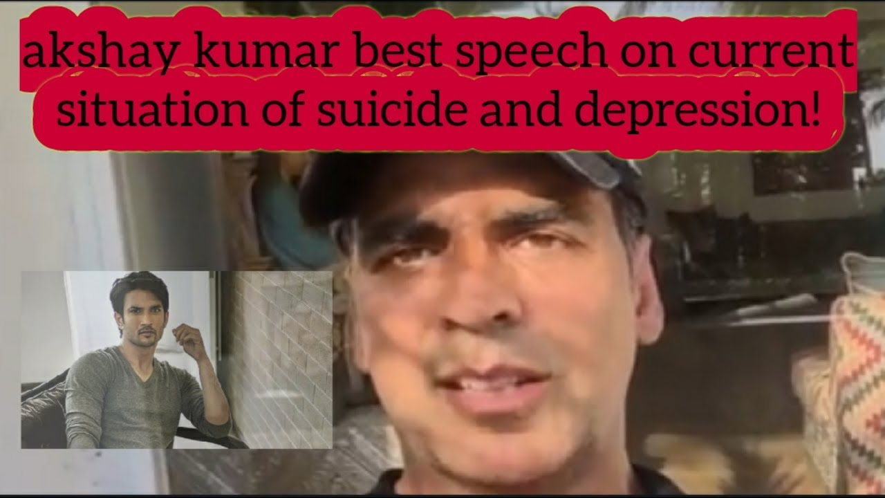 Akshay Kumar Best Speech On Current Situation Of Suicide   Sushant Singh Rajput Suicide RIP