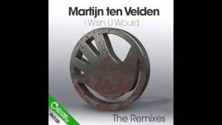 Martijn ten Velden - I Wish U Would (MTV Revisited Radio Edit)