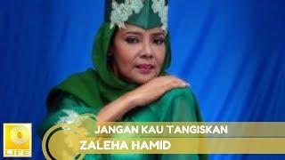 Zaleha Hamid - Jangan Kau Tangiskan (Official Audio)