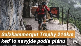 Salzkammergut Trophy 210 km - keď to nevyjde podľa plánu