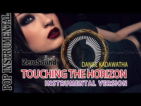 Touching the Horizon Instrumental Version - Daniel Kadawatha