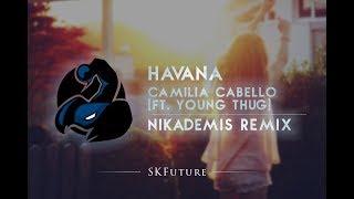 Camila Cabello - Havana ft. Young Thug (Nikademis Remix)