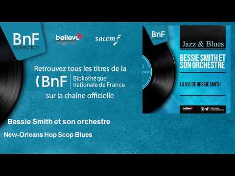 Bessie Smith et son orchestre - New-Orleans Hop Scop Blues