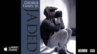 George Tandy, Jr. - Jaded