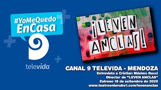 """LEVEN ANCLAS"" - ESTRENO - Nota Canal 9 Televida"