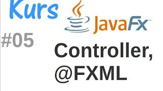 JavaFx kurs od podstaw - Controller i wstrzykiwanie kontrolek @FXML #5