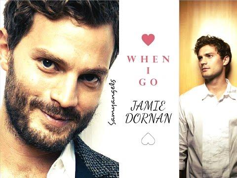 Jamie Dornan ~ When I Go