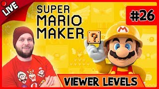 🔴 Super Mario Maker - Viewer Levels + Bookmarked Levels + Super Expert No Skip - LIVE STREAM [#26]