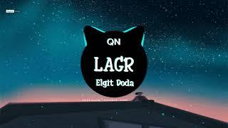 LARG - ELGIT DODA    NHẠC HOT TIKTOK TRUNG    Tik Tok -- ™ MUSIC